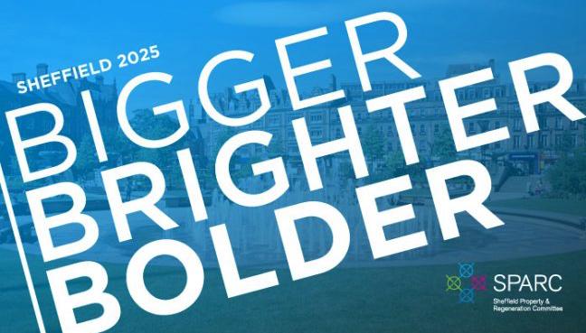 Sheffield 2025: Bigger, Brighter, Bolder